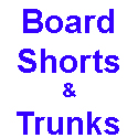 Board Shorts & Swim Trunks