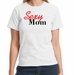 Sexy Mom Mother's Day Tee