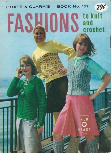 Coats & Clark's Fashions To Knit And Crochet 1965