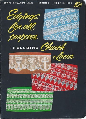 Vintage Coats & Clark's #320 Edgings For All Purposes Including Church Lace