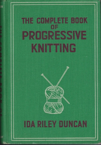 Vintage The Complete Book Of Progressive Knitting