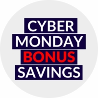 Cyber Monday BONUS Savings