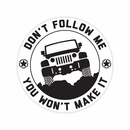 Don�t Follow Me You Won�t Make It Badge Decal