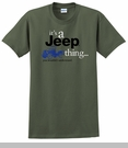 """""""It's a Jeep Thing"""" T-Shirt in Military Green"""