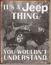 "It's a JEEP Thing You wouldn't Understand ""Antiqued"" Metal Sign"