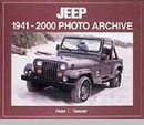 Jeep 1941-2000 Photo Archive By Peter Sessler