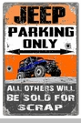 Jeep Parking Only - All Others Sold for Scrap Metal Sign, 12x18