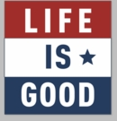 Life is Good, Decal - Red/White/Blue Square Sticker