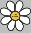 Life is Good Daisy Sticker Die Cut