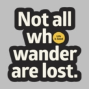 Life is Good Decal - Not All Who Wander are Lost