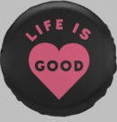 Life is Good Tire Cover Pink Heart