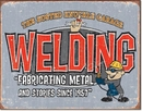 Metal Sign: Welding. Fabricating Metal and stories since 1957.