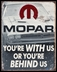 """Mopar """"You're With Us or Behind Us"""" Metal Sign"""