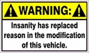 Offroad Decal: Warning: Insanity has replaced Reason