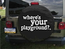 """""""Where's Your Playground?"""" Tire Cover"""