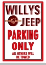 """Willys Jeep Parking Only - All Others Others Will Be Towed Metal Sign, 12""""x18"""""""