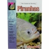 Guide to Owning Piranhas