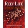 Reef Life by Denise Nielsen Tackett and Larry Tackett