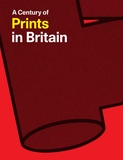 A Century of Prints in Britain