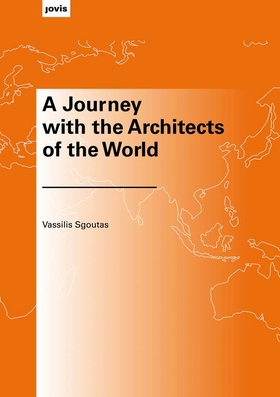 A Journey with the Architects of the World