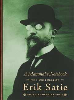 A Mammal's Notebook: The Writings of Erik Satie