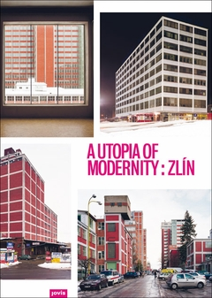 A Utopia of Modernity: Zlín