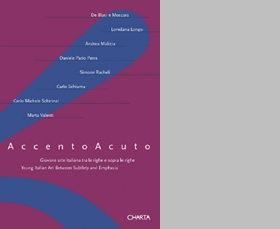 Accento Acuto: Young Italian Art Between Subtlety And Emphasis