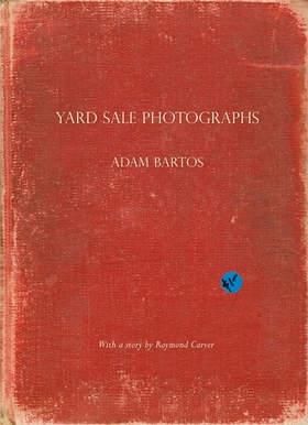 Adam Bartos: Yard Sale Photographs