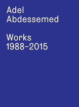 Adel Abdessemed: Works 1988–2015