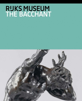 Adriaen de Vries: The Bacchant and Other Late Works