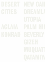 Aglaia Konrad: Desert Cities