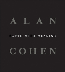 Alan Cohen: Earth with Meaning