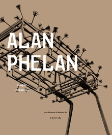 Alan Phelan: Fragile Absolutes