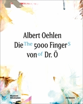 Albert Oehlen: The 5000 Fingers of Dr. Ö