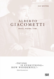 Alberto Giacometti: Space, Figure, Time