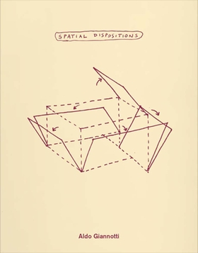 Aldo Giannotti: Spatial Dispositions