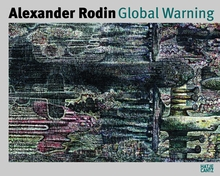 Alexander Rodin: Global Warning