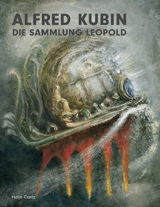 Alfred Kubin: The Leopold Collection