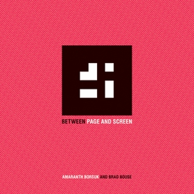 Amaranth Borsuk & Brad Bouse: Between Page and Screen