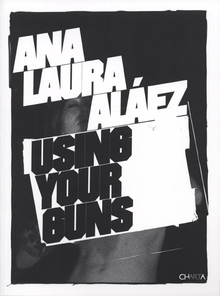 Ana Laura Aláez: Use Your Guns