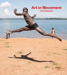 Ana Palacios: Art in Movement
