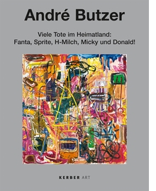 André Butzer: Many Dead in the Homeland: Fanta, Sprite, UHT Milk, Micky and Donald!