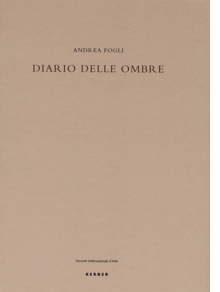 Andrea Fogli: Diary of Shadows