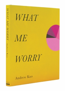 Andrew Kuo: What Me Worry