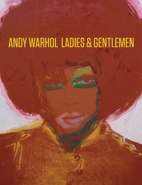 Andy Warhol: Ladies and Gentlemen