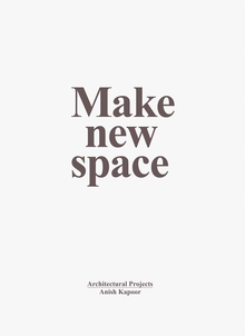 Anish Kapoor: Make New Space