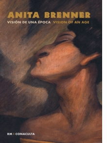 Anita Brenner: Vision of an Age