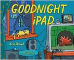 Ann Droyd: Goodnight iPad: A Parody for the Next Generation