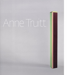 Anne Truitt: Perception and Reflection