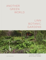 Another Green World: Linn Botanic Gardens